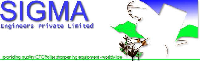 SIGMA - providing quality CTC Roller sharpening Equipment - worldwide